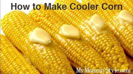 How to make cooler corn.  Perfect for a bar-b-que, tail gate party, camping, or just for fun at home! | My Mommy Style