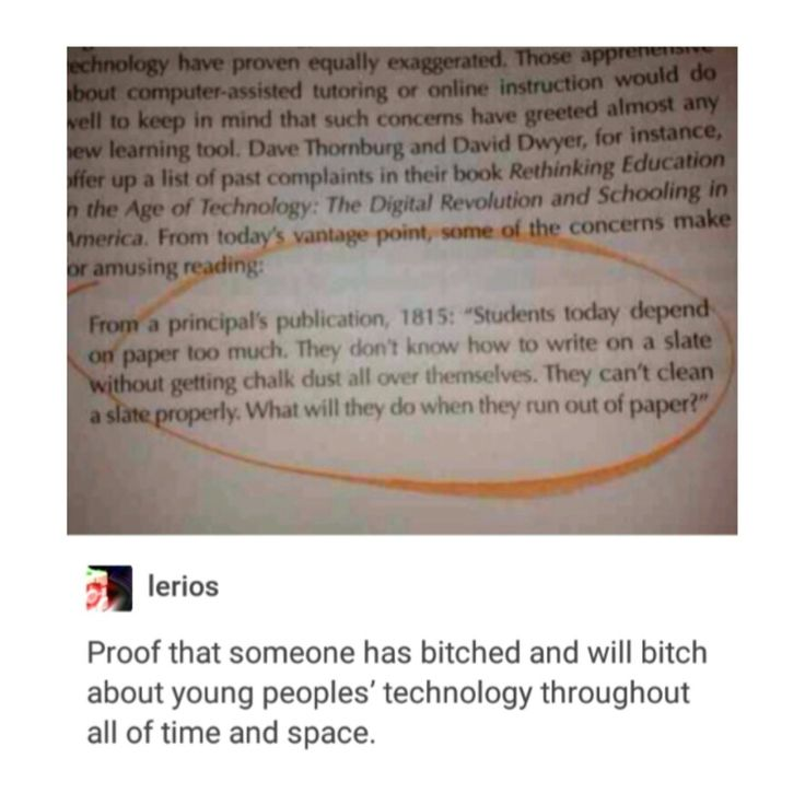 Ppl will always bitch about young people's technology