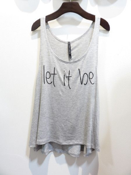 'Let it be' graphic tank top. 95% rayon 5% spandex