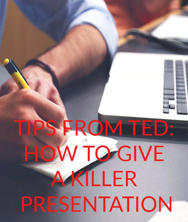 9 Tips Inspired by TED Talks on How to Give a Killer Presentation (No Matter What the Setting)