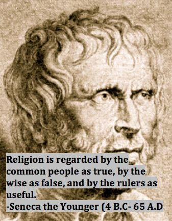 Atheism, Religion, God is Imaginary. Religion is regarded by the common people as true, by the wise as false, and by the rulers as useful.