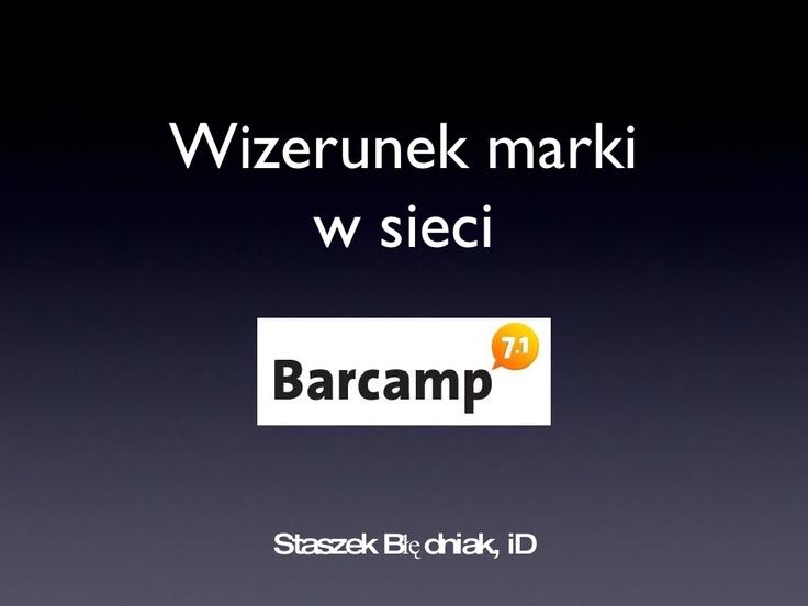 wizerunek-marki-w-sieci-stanisaw-bdniak-internet-designers-presentation by Biznes 2.0 via Slideshare