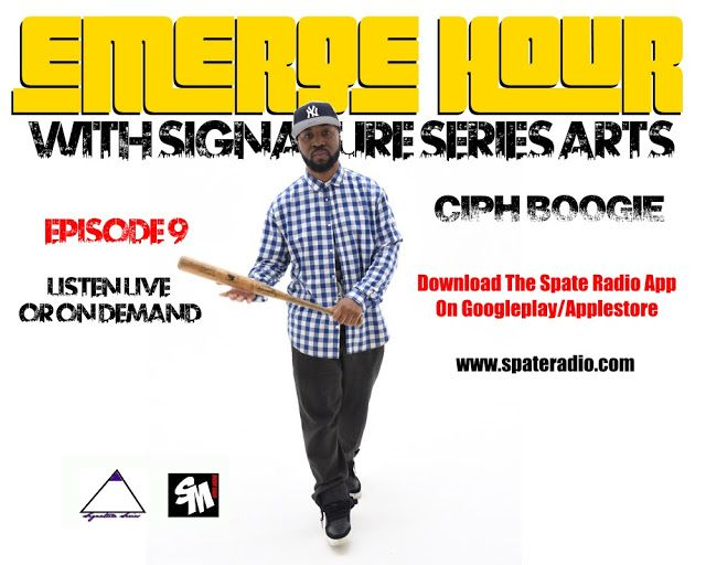 Spate Radio- The Hottest Hip Hop Radio Station Podcast Online: The Emerge Hour Episode 9 With Signature Series x ...