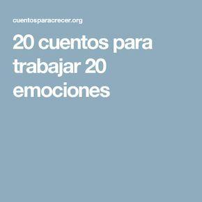 20 cuentos para trabajar 20 emociones