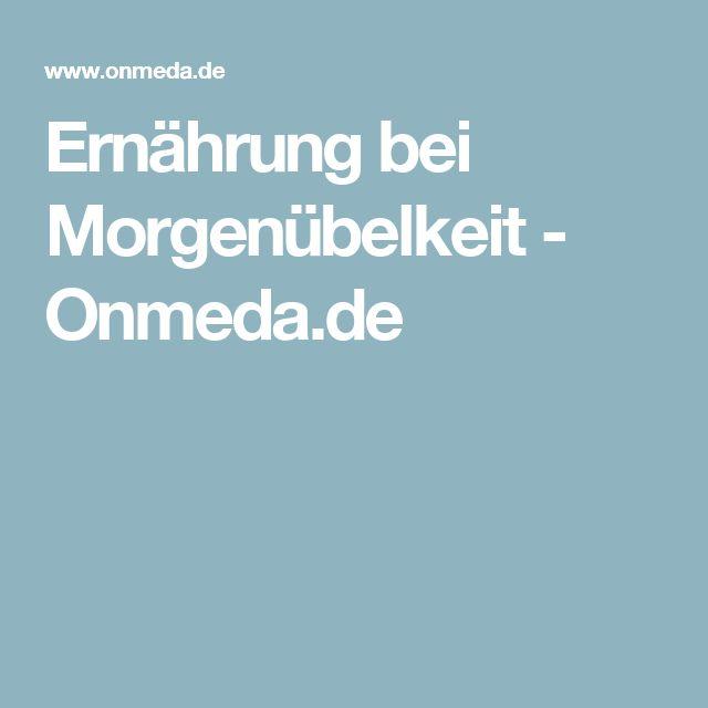 Ernährung bei Morgenübelkeit - Onmeda.de