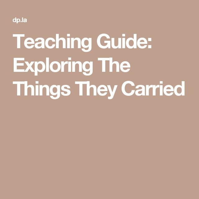 Teaching Guide: Exploring The Things They Carried
