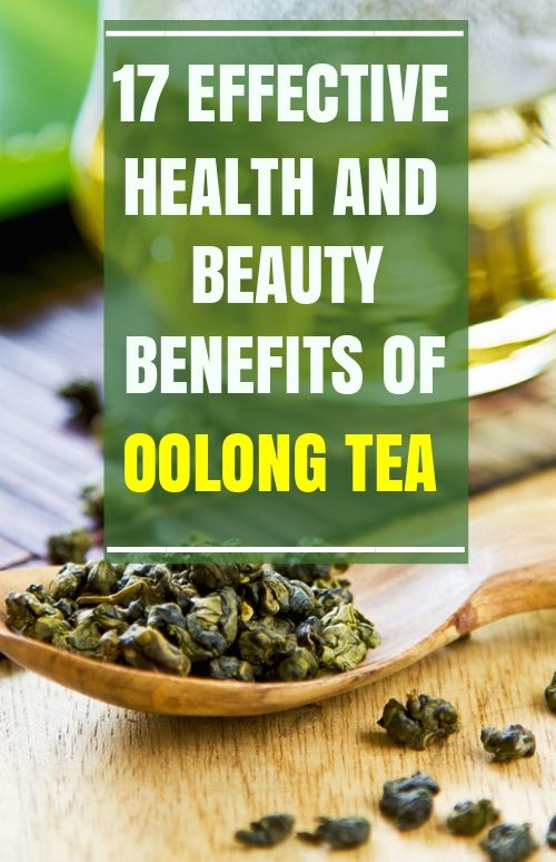 17 Effective Health and Beauty Benefits of Oolong Tea