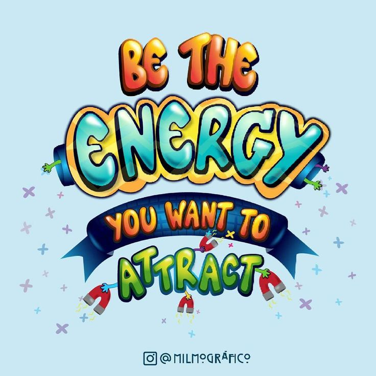 Be the ENERGY, you want to ATTRACT #energy #color #positivequotes #be…