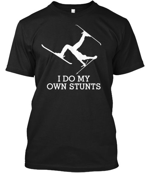 Do My Own Stunts Limited Edition |#snowboarding