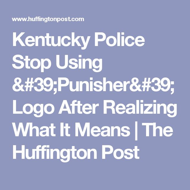 Kentucky Police Stop Using 'Punisher' Logo After Realizing What It Means | The Huffington Post