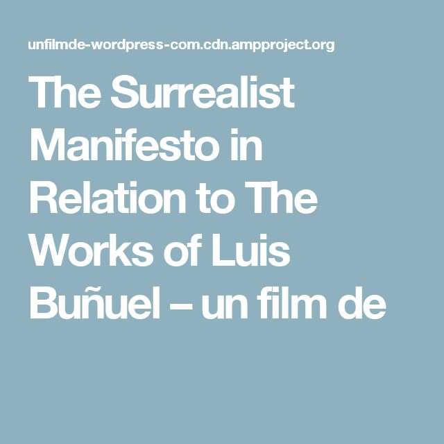 The Surrealist Manifesto in Relation to The Works of Luis Buñuel – un film de