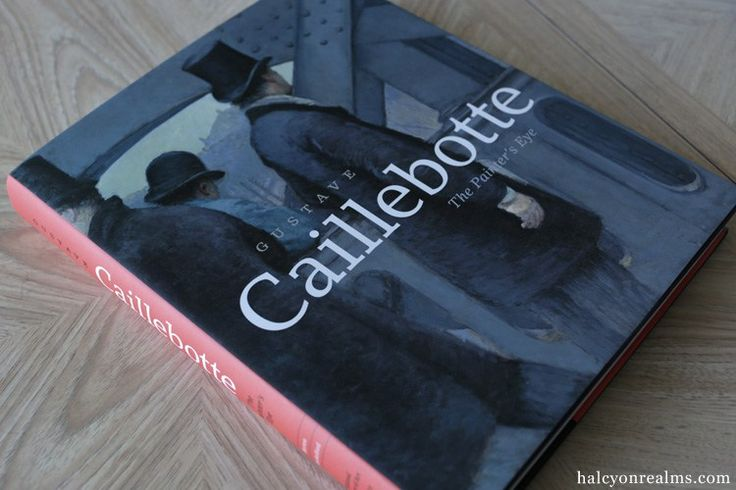 Gustave Caillebotte - The Painter's Eye Art Book