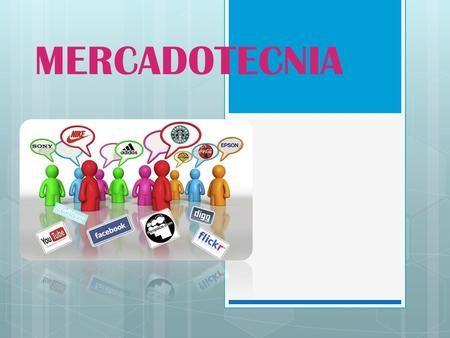 MERCADOTECNIA. DEFINICION  El termino mercadotecnia o mercadologia(en ingles marketing), es el proceso social y administrativo por el que los grupos.