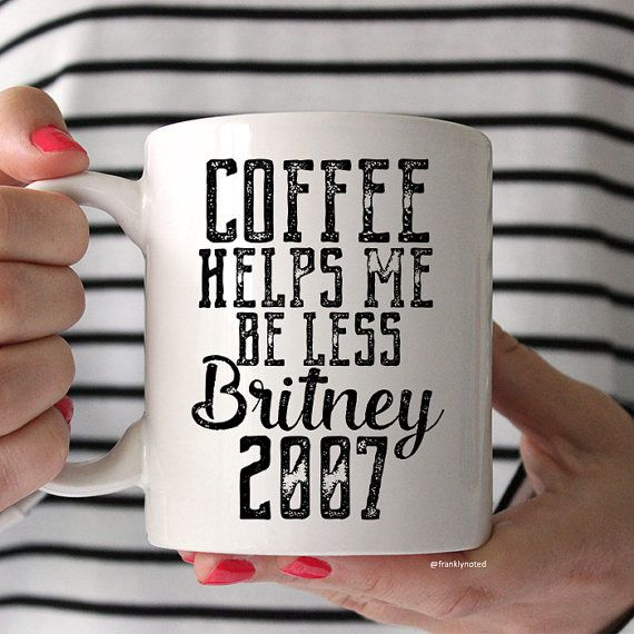 Coffee Helps Me Be Less Britney 2007...but just by a little. Awesome funny coffee mug.