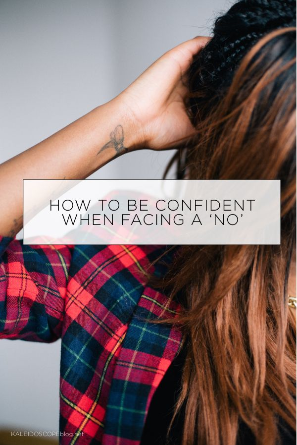 How to be Confident when Facing a No | Kaleidoscope Blog
