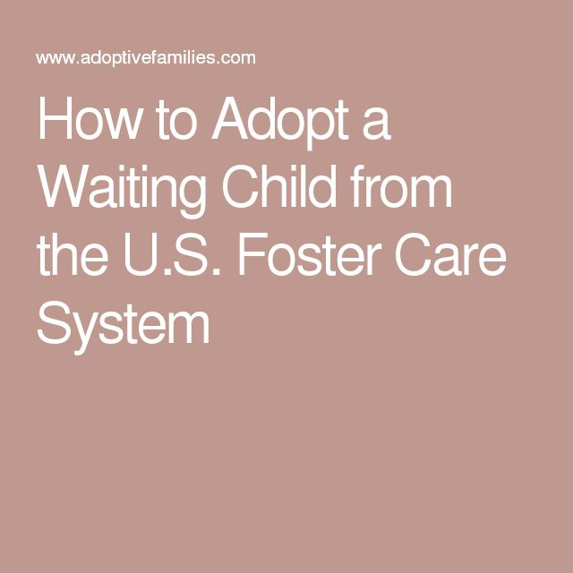 How to Adopt a Waiting Child from the U.S. Foster Care System
