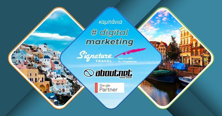 Η #aboutnet (Premier Google Partner) ανέλαβε την καμπάνια #digitalmarketing για την προώθηση του γνωστού ταξιδιωτικού γραφείου Signature Travel.