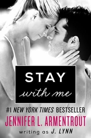 Stay with Me by J. Lynn / Jennifer L. Armentrout | Wait for You, BK#3 | Publisher: William Morrow Paperbacks | Publication Date: September 23, 2014 | www.jenniferarmentrout.com | Contemporary Romance / New Adult