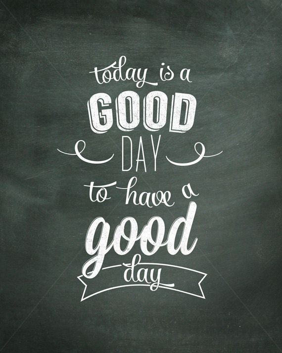 Printable Today Is A Good Day Chalkart Instant by keylimedd