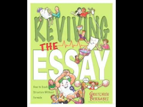 reviving the essay gretchen She currently teaches english language arts at the eleanor kolitz academy in san antonio, texas gretchen's publications include why we must run with scissors (with barry lane), reviving the essay: teaching structure without formula, crunchtime: lessons to help students blow the roof off writing tests and become.