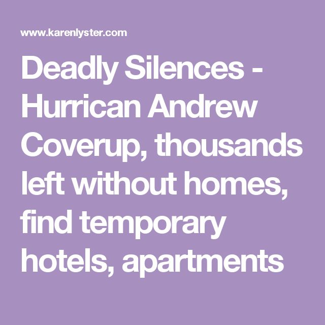 Deadly Silences - Hurrican Andrew Coverup, thousands left without homes, find temporary hotels, apartments