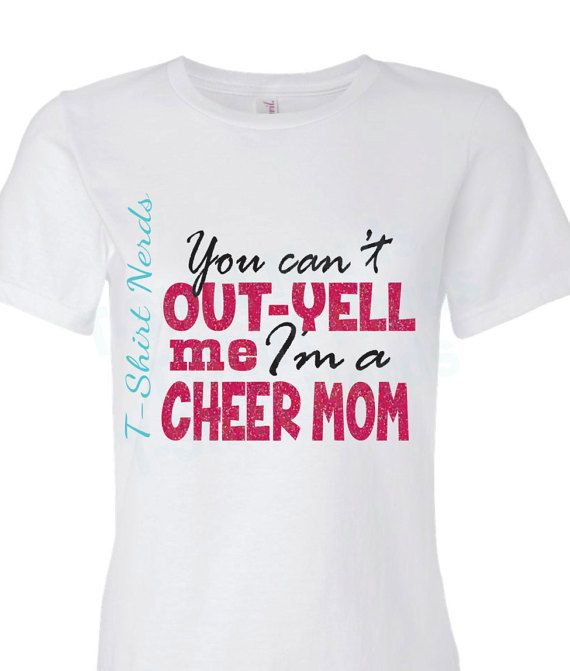 Cheer Mom Shirt Cheer Mom T-Shirt Can't out-yell Me by TShirtNerds