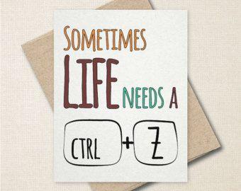 La vie a besoin de Ctrl + Z - excuses Card - carte de voeux drôle - excuses drôle carte - carte personnalisée excuses carte - Désolé - A2 ou A9 ringard