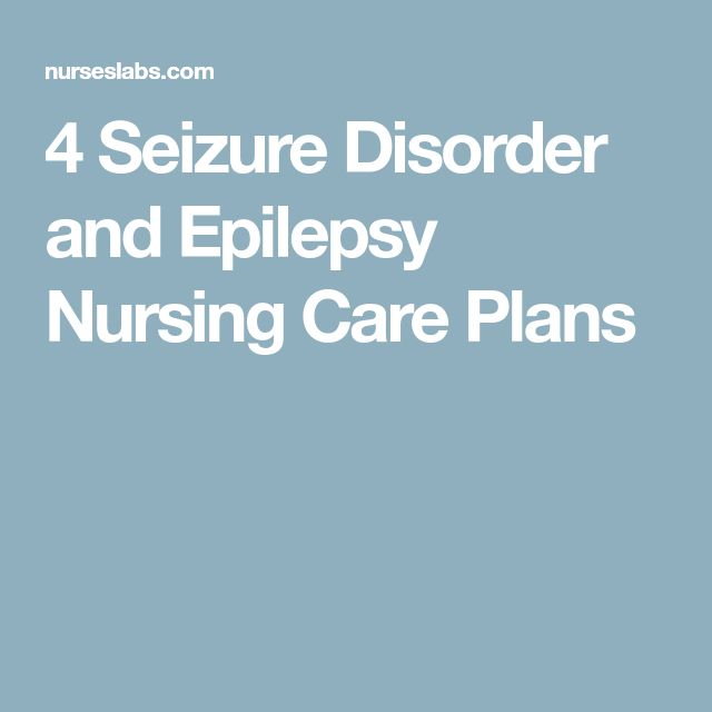 4 Seizure Disorder and Epilepsy Nursing Care Plans