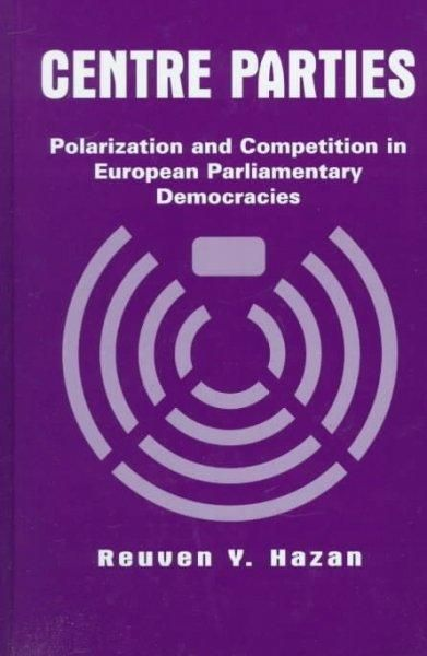 Centre Parties: Polarization and Competition in European Parliamentary Democracies