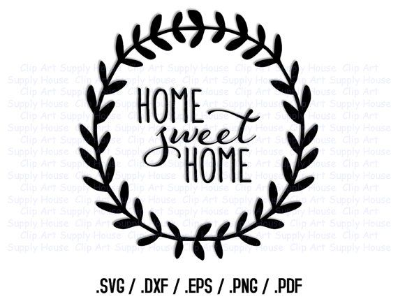 Home Sweet Home SVG Art, SVG Clipart, Home Decor Wall Art