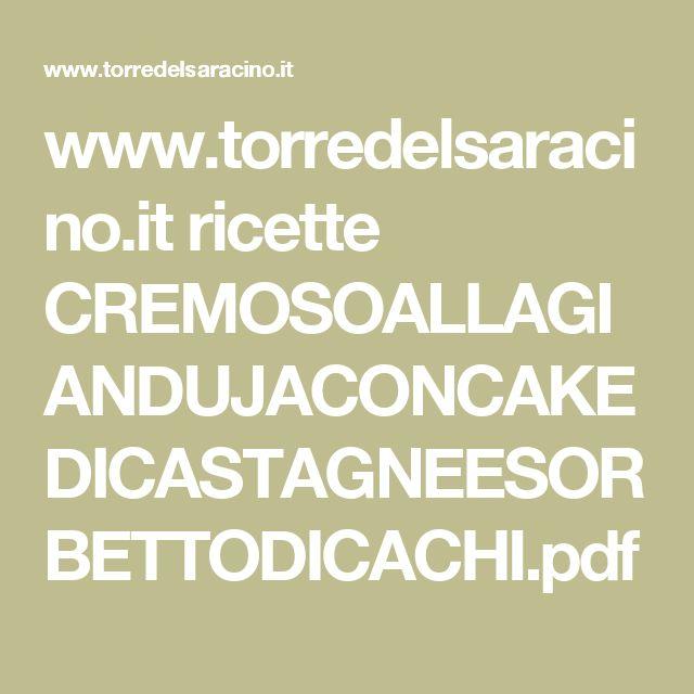 www.torredelsaracino.it ricette CREMOSOALLAGIANDUJACONCAKEDICASTAGNEESORBETTODICACHI.pdf