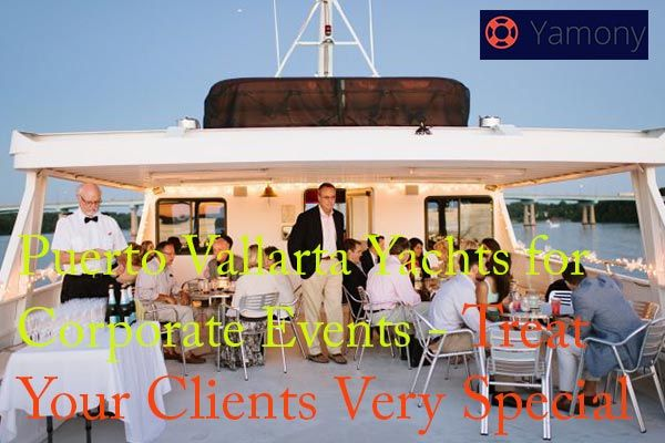 Corporate Events on Yacht Charter: A Perfect Blend of Business and Pleasure