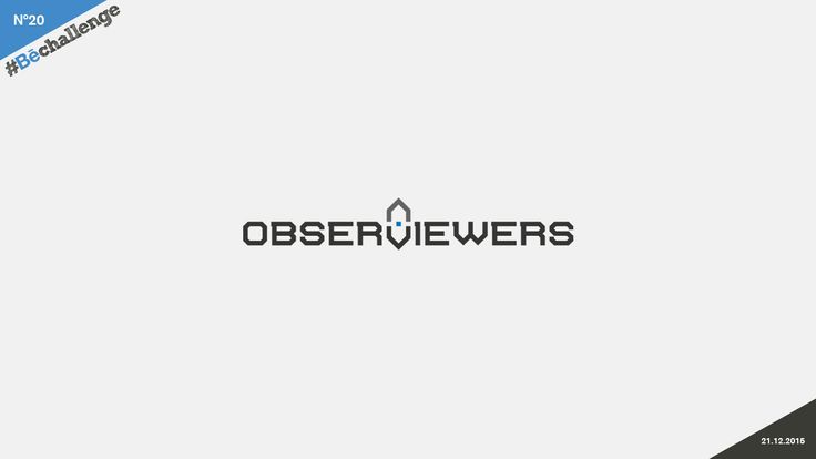 #Bechallenge | No.20 | OBSERVIEWER on Behance