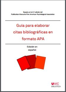 Guía para elaborar citas bibliográficas en formato APA [Recurs electrònic] : basada en la 6ª edición del Publication manual of the American Psychological Association