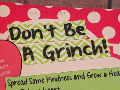 Entirely Elementary...School Counseling: Spread Kindness and Grow a Heart! The Grinch!
