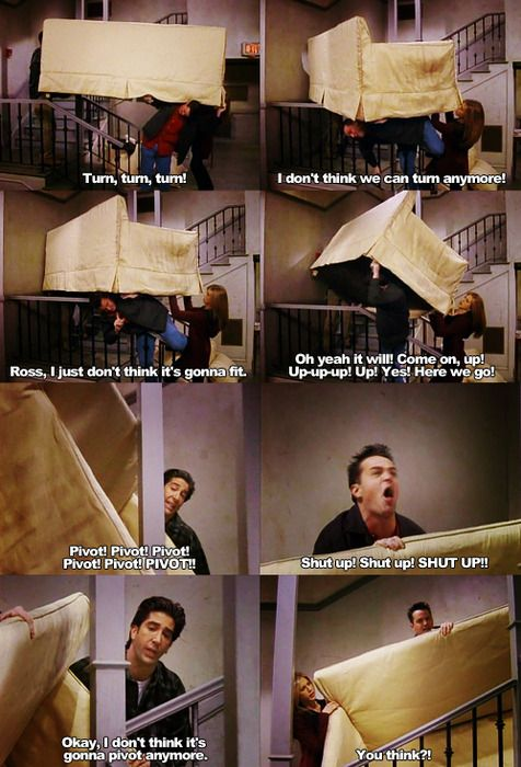SHUT UP!! This is my FAVORITE episode ever...and when I randomly yell PIVOT!...no one gets me....lol