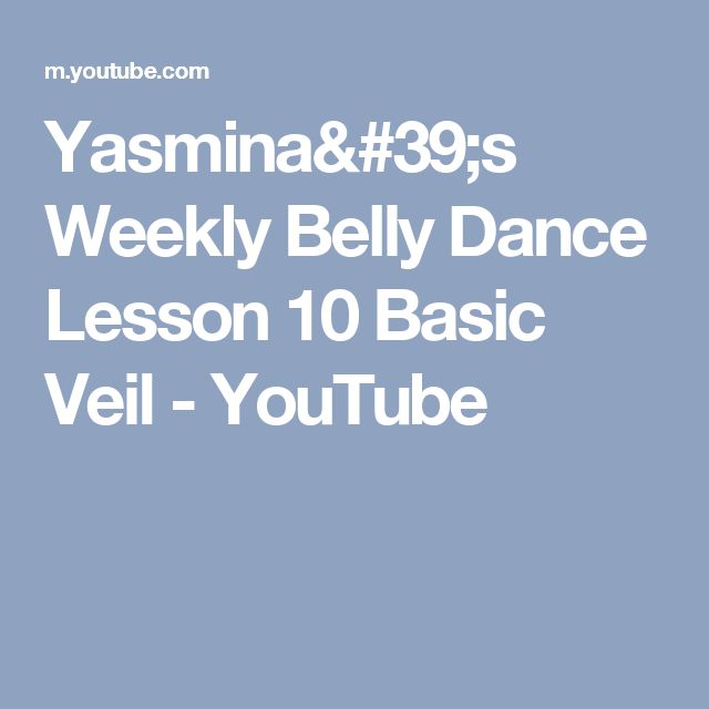Yasmina's Weekly Belly Dance Lesson 10 Basic Veil - YouTube