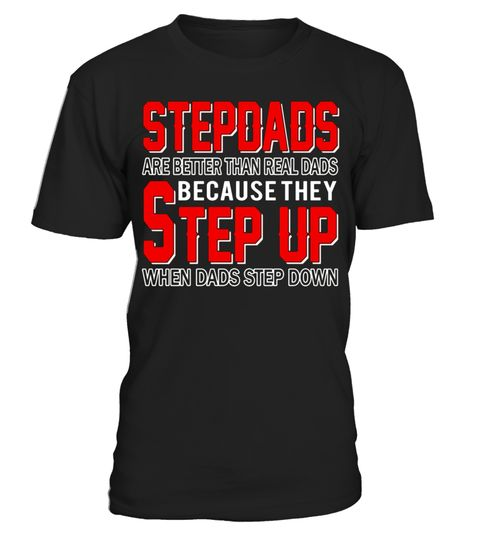 """# StepDads Are Better Than Real Dads T-Shirt .  Special Offer, not available in shops      Comes in a variety of styles and colours      Buy yours now before it is too late!      Secured payment via Visa / Mastercard / Amex / PayPal      How to place an order            Choose the model from the drop-down menu      Click on """"Buy it now""""      Choose the size and the quantity      Add your delivery address and bank details      And that's it!      Tags: Stepdad are better than real dads…"""