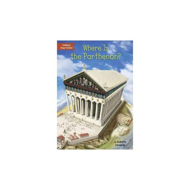 Where Is the Parthenon? (Paperback) (Roberta Edwards)