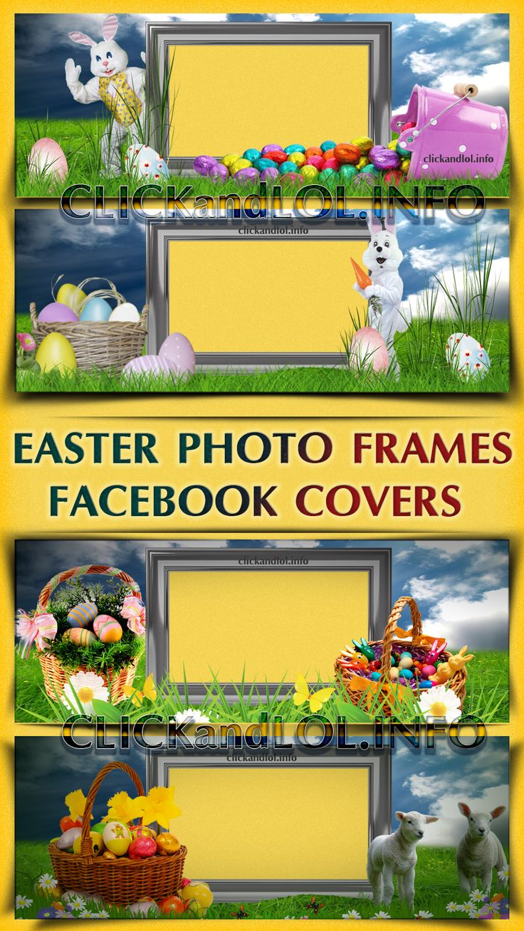 Easter Photo Frames Facebook Covers  4 free Easter photo frames in the form of transparent PNG files that you can use as a facebook timeline cover. Just download the package and use your photo editor to insert your own image in the frame!