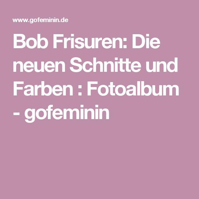 Bob Frisuren: Die neuen Schnitte und Farben : Fotoalbum - gofeminin
