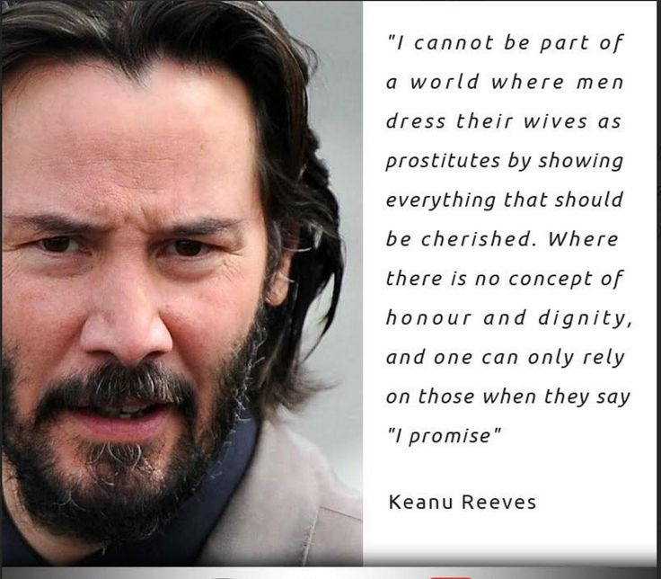 """I cannot be part of a world where men dress their wives as prostitutes…..""-Keanu Reeves - More at: http://quotespictures.net/22505/i-cannot-be-part-of-a-world-where-men-dress-their-wives-as-prostitutes-keanu-reeves"
