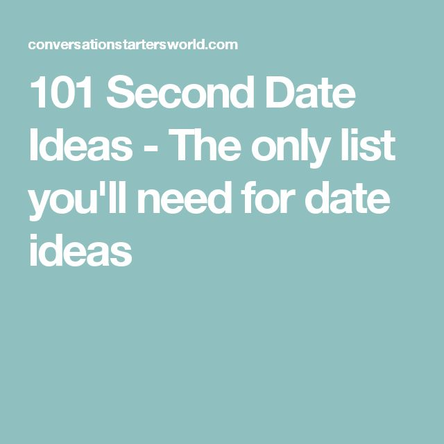 101 Second Date Ideas - The only list you'll need for date ideas