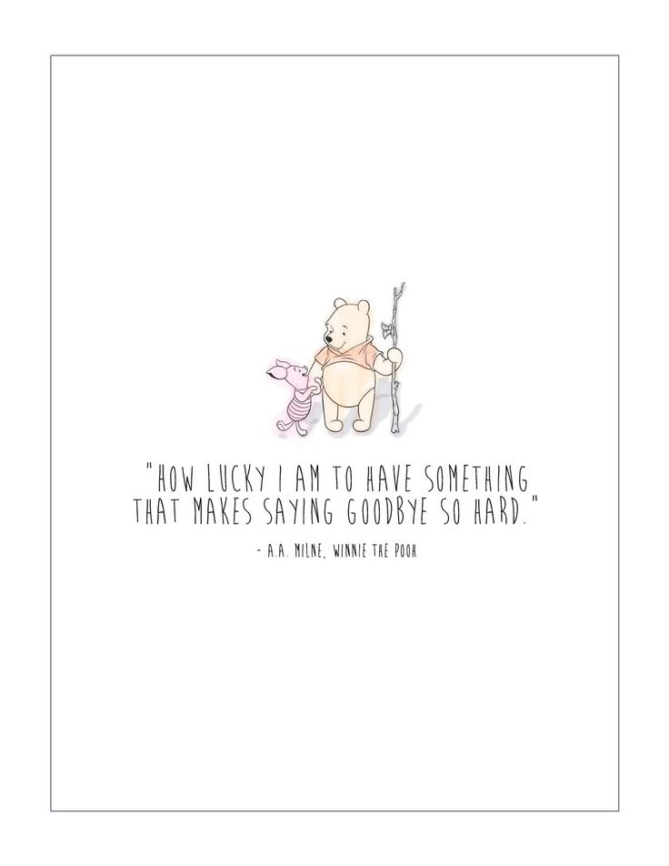 Pooh Quote About Saying Goodbye: How Lucky I Am To Have Something That Makes Saaying