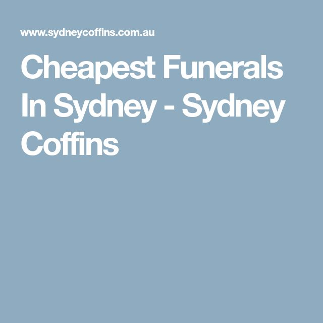 Cheapest Funerals In Sydney - Sydney Coffins