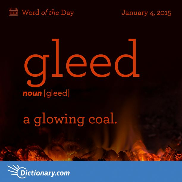 gleed gleed , noun; 1. Archaic . a glowing coal.