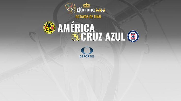 HOY OCTAVOS NE COPAMX  AMERICA VS CRUZ AZUL