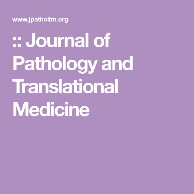 :: Journal of Pathology and Translational Medicine