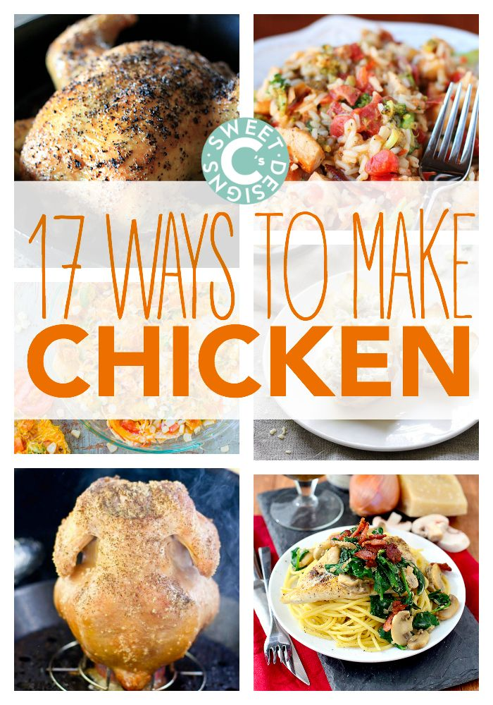 17 ways to make chicken- these delicious recipes are easy and family approved!