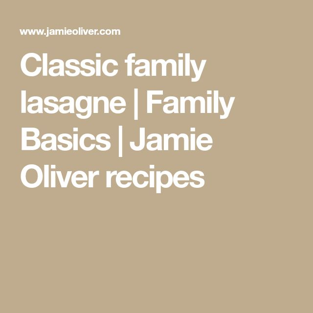 Classic family lasagne | Family Basics | Jamie Oliver recipes